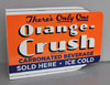 ORANGE CRUSH Sold Here Sign